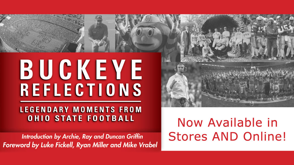 Buckeye Reflections: Legendary Moments From Ohio State Football
